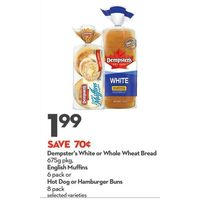 Dempster's White Or Whole Wheat Bread, English Muffins Or Hot Dog Or Hamburger Buns