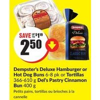 Dempster's Deluxe Hamburger or Hot Dog Buns or Tortillas Del's Pastry Cinnamon Bun