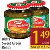 Bick's Sweet Green Relish  - $1.49/375 ml (Up to $1.50 off)