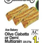 ACE Bakery Olive Ciabatta or Demi Multigrain - $1.99