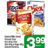 General Mills Cereal Oatmeal Crisp Chex Or Edge - $3.99
