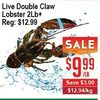 Live Double Claw Lobster - $9.99/lb ($3.00 off)