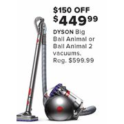 Dyson Big Ball Animal Or Ball Animal 2 Vacuums - $449.99 ($150.00 off)