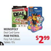 Monopoly Deal Card Game, Paw Patrol Fizzy Tub Colours Tablets - $2.99