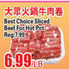 Best Choice Sliced Beef for Hot Pot - $6.99/lb