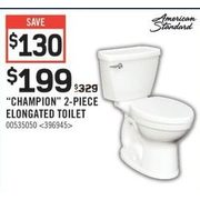 American Standard Champion 2-Piece Elongated Toilet - $199.00 ($130.00 off)